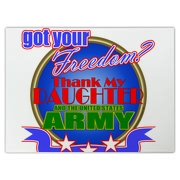 If your daughter is or has proudly served the United States in the Army, tell everyone to thank her for their freedom!