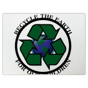 Go Green! Recycle for our children. Because it's the right thing to do