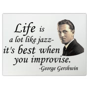George Gershwin put it succinctly when he said Life is a lot like jazz- it's best when you improvise.  Get this great quote as a gift for anyone who loves jazz, Gershwin, - or just life in general!