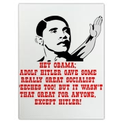 Hey Obama, Hitler Gave Great Socialist Speeches Too