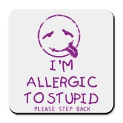 Allergic To Stupid Accessories Cork Bottom Coaster