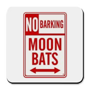 No Barking Moonbats Cork Bottom Coaster