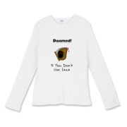 This women's whimsical Linux fitted baby rib long sleeve shirt says: Doomed If You Don't Use Linux. For emphasis it has an ominous image of the grim reaper.