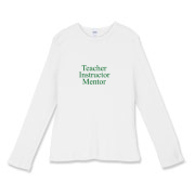 Teachers are also instructors, but mostly important, serve as mentors. This long sleeve fitted shirt is available in white, baby blue or pink.