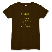 This women's silly Linux t-shirt says: Linux Freed My Mind, And Saved My Wallet. Ideal for those enlightened, frugal Linux users.