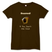 This women's humorous Linux t-shirt says: Doomed If You Don't Use Linux. For emphasis it has an ominous image of the grim reaper.