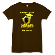 This lady's comical algebra t-shirt says: College Math Warped My Brain! It includes an image of the Draconian math teacher -- the Grim Reaper.