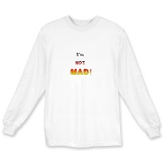 This funny anger long sleeve t-shirt says: I'm NOT MAD! The words appear to grow in strength and temperature as anger mounts.