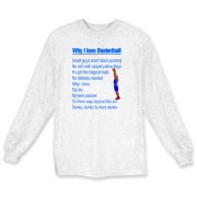 Why I Love Basketball Long Sleeve T-Shirt