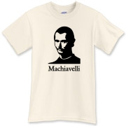 Niccolo Machiavelli, the 2nd-most Machiavellian man to have ever lived stares at you from this shirt!  No schemer's wardrobe is complete without a Machiavelli tee!  Murchada Outfitters is manipulating you into buying this tee...feel its power!