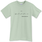 Show everyone you're in the know -- proudly wear the multiplication laws that define the ground-breaking quaternions.  For this and other math t-shirts, visit WEARMATH.COM today!
