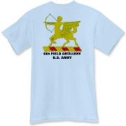 6th Field Artillery - Light Color T-Shirts. Front & Back Insignia. Available in 12 Light Colors.