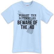 Beware of the .40 T-Shirt