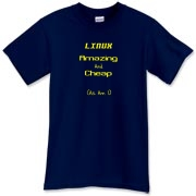This funny and suggestive Linux geek dark shirt design says it all with: LINUX. Amazing And Cheap (As Am I).