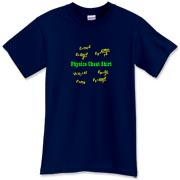 This comical physics t-shirt is a Physics Cheat Shirt. It's loaded with scribbled mechanics motion equations. A great gift to the physics or engineering college student you know.