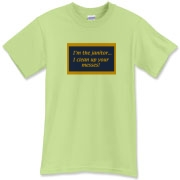 The slogan reads - I'm the janitor...I clean up your messes.