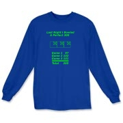 This whimsical bowling long sleeve t-shirt reveals a way to achieve the perfect 300 bowling score. It shows the scores of 3 games that add to a perfect 300. The caption says: Last Night I Bowled A Perfect 300.