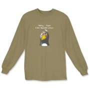 This silly Linux long sleeve t-shirt shows a picture of a nerdy looking penguin, complete with taped nerd glasses. The caption says Why ... Yes, I Do Speak Linux. Linux geeks will wear it with pride.