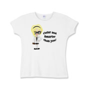 Cuter and smarter than you geek girl t-shirts for geeks.