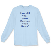 Duh Bears Long Sleeve T-Shirt