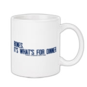 Bones.  It's what's for dinner. Coffee Mug 11oz