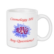 This amusing astronomy coffee mug, titled Cosmology 101, gives a quick course on the Big Bang. It shows a really big exploding Bang with the caption: Any Questions?
