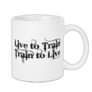 Live to Train, Train to Live Coffee Mug 11oz