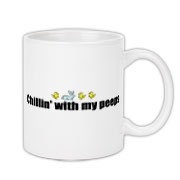 Chillin' With My Peeps Coffee Mug 11oz