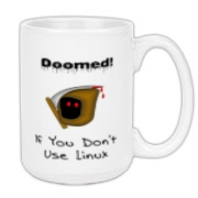 This amusing Linux large coffee mug says: Doomed If You Don't Use Linux. For emphasis it has an ominous image of the grim reaper.