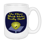 This whimsical physics black hole large coffee mug shows an unfortunate smiley face being sucked into a black hole. The caption says: Up Close Black Holes Really Suck.