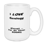 This whimsical geology large coffee mug says: I LOVE Geology. (Except ... For All Those ROCKS). A great gift for any geology student.