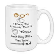 This hilarious college nerd drink ware design says, using ample illustrations including nerd glasses and a screw, I May Be A Nerd, But If You Aren't Using LINUX ... Then You're (screw image)ed.