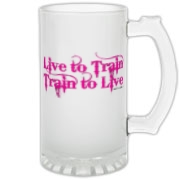 Live to Train, Train to Live Frosted Glass Stein