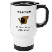 This witty Linux travel mug says: Doomed If You Don't Use Linux. For emphasis it has an ominous image of the grim reaper.