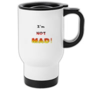 This sarcastic attitude travel mug says: I'm NOT MAD! Color and font are used to build to an angry pitch.