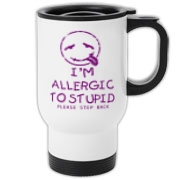 Allergic To Stupid Accessories Travel Mug