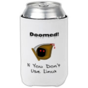 This Linux geek can cooler says: Doomed If You Don't Use Linux. For emphasis it has an ominous image of the grim reaper.