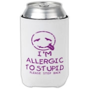 Allergic To Stupid Accessories Can Cooler