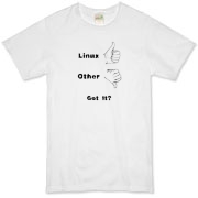 This comical Linux nerd organic t-shirt shows a thumbs up sign for Linux, and a thumbs down sign for everything else. It then asks: Got It? Show that you know where it's at.