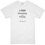 This humorous and suggestive Linux nerd shirt design says it all with: LINUX. Amazing And Cheap (As Am I).