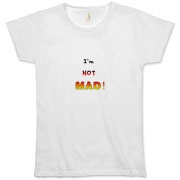 This women's witty anger organic t-shirt says: I'm NOT MAD! The words grow bigger (louder) and hotter in a crescendo.