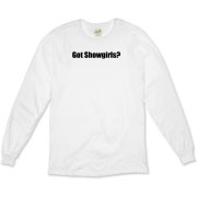 Got Showgirls? Organic Long Sleeve T-Shirt