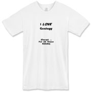 This clever science American apparel t-shirt says: I LOVE Geology. (Except ... For All Those ROCKS). Ideal for any geology student.