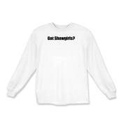 Got Showgirls? Kids Long Sleeve T-Shirt