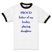 Proud dad of hockey daughter  Ringer T-Shirt