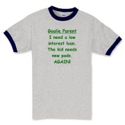 This shirt will make sure that everybody knows that you are spending a fortune to provide the team with a goalie.