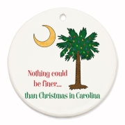 Buy a Nothing Finer than Christmas in Carolina Palmetto Moon Round Ornament. Nothing could be finer than Christmas in Carolina.