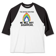 The Autistic Spectrum: We will not disappear. Do not let autism--and autistic spectrum people--become a word for the history books. The Spectrum exists for a reason. An autistic activist design from autistart.com.
