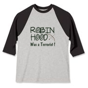 Don´t believe in legends - face up to the facts: Robin Hood was a terrorist! Bow and arrow design with fancy text. Very funny!
