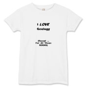 This women's humorous geology t-shirt says: I LOVE Geology. (Except ... For All Those ROCKS). Any geology student will dig it.